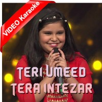 Teri Umeed Tera Intezar - The Voice Kids - Mp3 + VIDEO Karaoke - Sneha Shankar