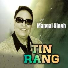 Tin Rang - Karaoke Mp3 - Mangal Singh - Punjabi
