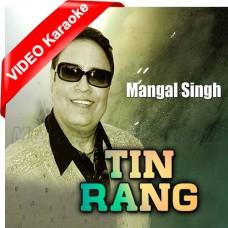 Tin Rang - Mp3 + VIDEO Karaoke - Mangal Singh - Punjabi