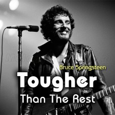 Tougher Than the Rest - Karaoke Mp3 - Bruce Springsteen - English