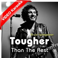 Tougher Than the Rest - Mp3 + VIDEO Karaoke - Bruce Springsteen - English