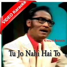 Tu Jo Nahi Hai To Kuch Bhi - Cover - Ghazal Version - Mp3 + VIDEO Karaoke - SB John
