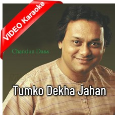 Tumko Dekha Jahan Jahan Humne - Mp3 + VIDEO Karaoke - Chandan Das