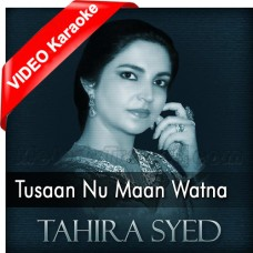 Tusan Nu Maan Watna Da - Mp3 + VIDEO Karaoke - Tahira Syed - Saraiki
