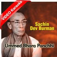 Ummed Bhara Panchhi - Mp3 + VIDEO Karaoke - Sachin Dev Burman