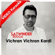 Vichran Vichran Kardi - Mp3 + VIDEO Karaoke - Satwinder Bugga - Punjabi