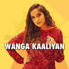 Wanga Kaliyan Te - Karaoke Mp3 - Asees Kaur