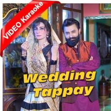 Wedding Tappay - Mp3 + VIDEO Karaoke - Mazhar Rahi - Falak Ijaz Ft Deedar - Fiza Muneeb - Punjabi
