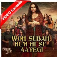 Woh Subah Hami Se Aayegi - Mp3 + VIDEO Karaoke - Arijit Singh - Shreya Ghoshal