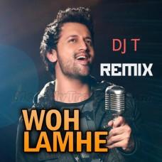 Woh Lamhe - Remix - Karaoke Mp3 - Atif Aslam - DJ T - Tarun Makhijani
