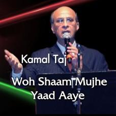 Woh Shaam Mujhe Yaad Aaye - Karaoke Mp3 - Kamal Taj & Taufiq Karmali