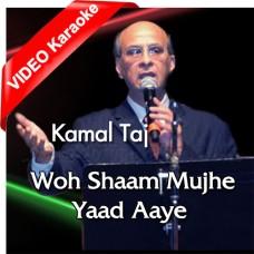 Woh Shaam Mujhe Yaad Aaye - Mp3 + VIDEO Karaoke - Kamal Taj & Taufiq Karmali
