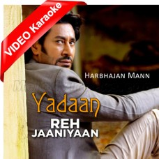 Yaadan Reh Janiyan - Mp3 + VIDEO Karaoke - Harbajan Maan - Punjabi