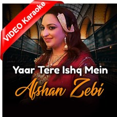 Yaar Tere Ishq Main - Mp3 + VIDEO Karaoke - Afshan Zaibe - Ishq Album Eid 2018