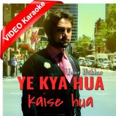 Ye Kya Hua Kese Hua - Cover - Mp3 + VIDEO Karaoke - Umer Iftikhar - Viti Vibes 2014