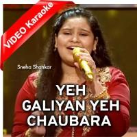 Yeh Galiyan Ye Chaubara - The Voice Kids - Mp3 + VIDEO Karaoke - Sneha Shankar
