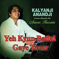 Yeh Kyun Badal Gaye Tevar - Karaoke Mp3 - Anwar Hussain