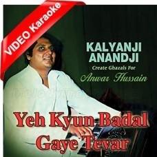 Yeh Kyun Badal Gaye Tevar - Mp3 + VIDEO Karaoke - Anwar Hussain