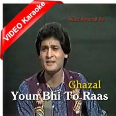 Youn Bhi To Raas - Ghazal - Mp3 + VIDEO Karaoke - Asad Amanat Ali