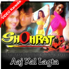 Aaj kal lagta nahi dil - Mp3 + VIDEO Karaoke - Kumar Sanu - Shohrat 1996