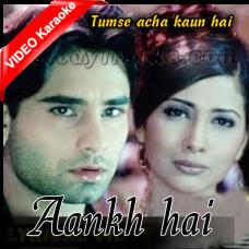 Aankh hai bhari bhari - Mp3 + VIDEO Karaoke - Kumar Sanu - Tumse Acha Kaun Hai