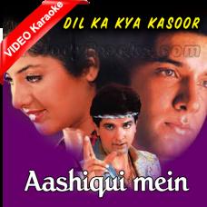 Aashiqui mein har aashiq - Mp3 + VIDEO Karaoke - Kumar Sanu - Dil Ka Kya Kasoor