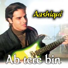 Ab tere bin jee lenge hum - Karaoke Mp3 - Kumar Sanu - Aashiqui