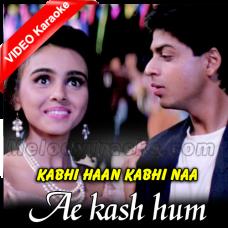Ae kash ke hum hosh mein ab - Mp3 + VIDEO Karaoke - Kumar Sanu