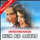 Humko Aawaz De Tu - Mp3 + VIDEO Karaoke - Yeh Hai Mumbai Meri Jaan - 1999 - Kumar Sanu, Alka