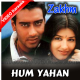 Hum Yahan Tum Yahan - Mp3 + VIDEO Karaoke - Zakhm - 1998 - Kumar Sanu