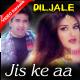 Jis Ke Aa Jane Se - Mp3 + VIDEO Karaoke - Diljale - 1996 - Kumar Sanu