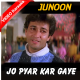 Jo Pyar Kar Gaye Wo Log Aur - Mp3 + VIDEO Karaoke - Junoon - 1992 - Kumar Sanu