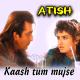 Kaash Tum Mujhse Ek Baar Kaho - Karaoke Mp3 - Aatish - 1994 - Kumar Sanu