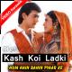 Kash Koi Ladki Mujhe Pyar Karti - Mp3 + VIDEO Karaoke - Hum Hain Rahi Pyar Ke - 1993 - Kumar Sanu