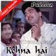 Kehna Hai Aaj tumse - Mp3 + VIDEO Karaoke - Padosan - 1968 - Kumar Sanu