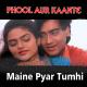 Maine Pyar Tumhi Se Kiya Hai - Karaoke Mp3 - Phool Aur Kaante - 1991 - Kumar Sanu