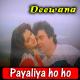 Payaliya Ho Ho Ho Ho - Karaoke Mp3 - Kumar Sanu - Deewana - 1992