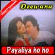 Payaliya Ho Ho Ho Ho - Mp3 + VIDEO Karaoke - Kumar Sanu - Deewana - 1992