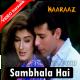 Sambhala Hai Maine Bahut Apne Dil Ko - Mp3 + VIDEO Karaoke - Naaraaz - 1994 - Kumar Sanu