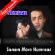 Sanam Mere Humraaz - Mp3 + VIDEO Karaoke - Humraaz - 2002 - Kumar Sanu