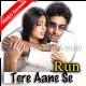 Tere Aane Se Aaye Tere Jane Se - Mp3 + VIDEO Karaoke - Run - 2004 - Kumar Sanu & Alka