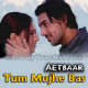 Tum Mujhe Bas Yunhi Pyaar Karti Raho - Karaoke Mp3 - Aetbaar - 2004 - Kumar Sanu