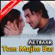 Tum Mujhe Bas Yunhi Pyaar Karti Raho - Mp3 + VIDEO Karaoke - Aetbaar - 2004 - Kumar Sanu
