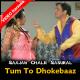 Tum To Dhokebaaz Ho - Mp3 + VIDEO Karaoke - Kumar Sanu - Saajan Chale Sasural - 1996