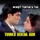Tumko Dekha Aur - Karaoke Mp3 - Waqt Hamara Hai - 1993 - Kumar Sanu