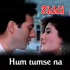 Hum Tumse Na Kuch - Karaoke Mp3 - Hariharan - Ziddi