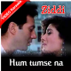 Hum Tumse Na Kuch - Mp3 + VIDEO Karaoke - Hariharan - Ziddi