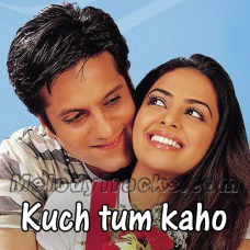 Kuch tum kaho - Karaoke Mp3 - Hariharan