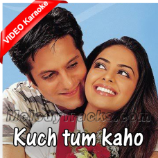Kuch tum kaho - Mp3 + VIDEO Karaoke - Hariharan