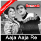 Aaja Aaja Re Tujhko - Mp3 + VIDEO Karaoke - Mahendra Kapoor - Gumrah 1963